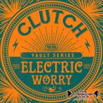 """CLUTCH RELEASE NEW 2019 STUDIO RECORDING OF CLASSIC SINGLE """"ELECTRIC WORRY"""" IN ITS PUREST FORM AS PART OF THE """"WEATHERMAKER VAULT SERIES"""""""