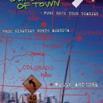 Directions to the Outskirts of Town: Punk Rock Tour Diaries From Nineties North America by Welly Artcore